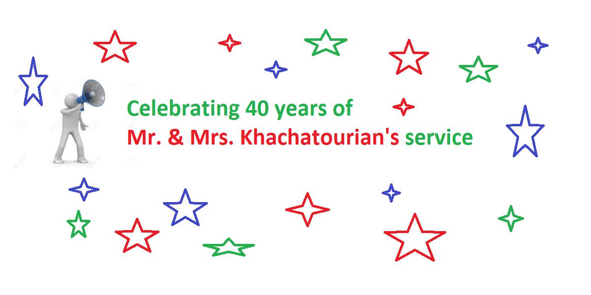 Celebrating 40 years of Mr. & Mrs. Khachatourian's service